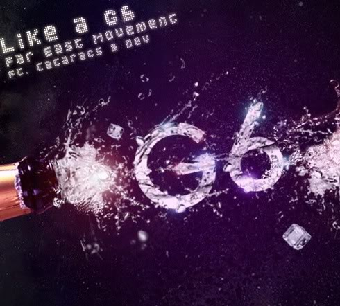 Far East Movement - Like A G6 (ft. The Cataracs and DEV) Lyrics